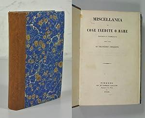 Miscellanea di cose inedite o rare. Raccolta e pubblicata per cura di Francesco Corazzini.: ...