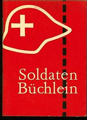 Schweizer Soldatenbüchlein : für unsere Wehrmänner und ihre Angehörigen.: ...