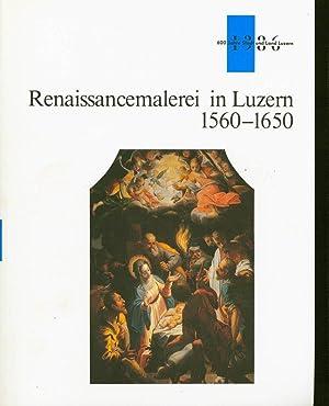 Renaissancemalerei in Luzern 1560-1650: Ausstellung im Schloss Wyher, Ettiswil, 6. Juni bis 12. ...