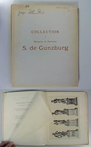 COLLECTION DE MADAMME LA BARONNE S. DE GUNZBURG. - Catalogue des objets d' art et d' ...