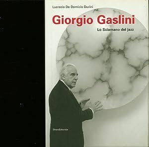 Giorgio Gaslini. Lo Sciamano del jazz.: Durini, Lucrezia De