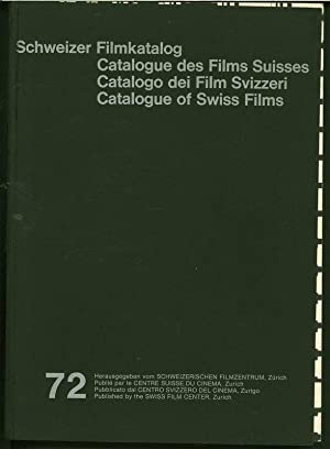Schweizer Filmkatalog. Catalogue des Films Suisses. Catalogo dei Film Svizzeri. Catalogue of Swiss ...