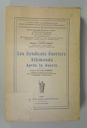 Les syndicats ouvriers allemands apres la guerre. Ideologies et realites. Preface de M. Francois ...