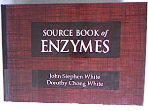 Source Book of Enzymes.: White, John S. and Dorothy C. White: