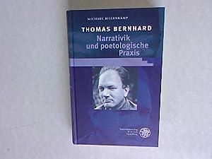 Thomas Bernhard: Narrativik und poetologische Praxis.: Billenkamp, Michael: