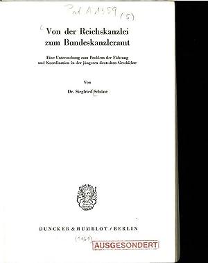 Von der Reichskanzlei zum Bundeskanzleramt. Eine Untersuchung zum Problem der Führung und ...