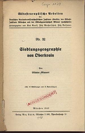 Siedlungsgeographie von Oberkrain. Südosteuropäische Arbeiten, Nr. 32.: Glauert, Günter: