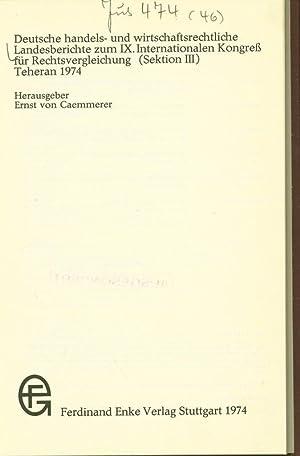 Deutsche handels- und wirtschaftsrechtliche Landesberichte zum IX.: Caemmerer, Ernst von: