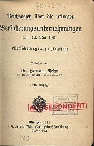 Reichsgesetz über die privaten Versicherungsunternehmungen vom 12. Mai 1901 (...