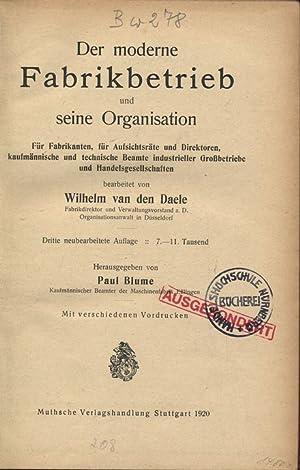 Der moderne Fabrikbetrieb und seine Organisation. Für Fabrikanten, für Aufsichtsräte...