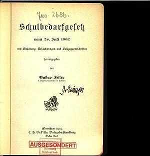 Schulbedarfgesetz vom 28. Juli 1902 mit Einleitung, Erläuterungen und Vollzugsvorschriften.: ...