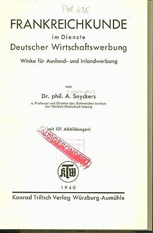 FRANKREICHKUNDE im Dienste Deutscher Wirtschaftswerbung. Winke für Ausland- und Inlandwerbung....