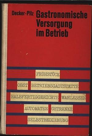 Gastronomische Versorgung im Betrieb.: Decker, Heini und Herbert Pilz: