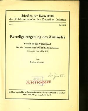 Kartellgesetzgebung des Auslandes. Bericht an den Völkerbund für die internationale ...
