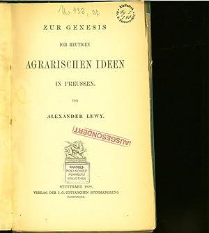 ZUR GENESIS DER HEUTIGEN AGRARISCHEN IDEEN IN PREUSSEN.: LEWY, Alexander: