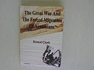 The Great War and the Forced Migration: Cicek, Kemal: