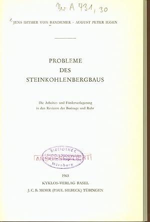 PROBLEME DES STEINKOHLENBERGBAUS. Die Arbeiter- und Förderverlagerung in den Revieren der ...