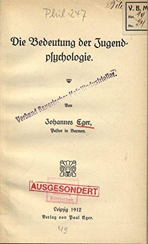 Die Bedeutung der Jugendpsychologie.: Eger, Johannes: