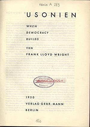 USONIEN - When Democracy Builds.: Wright, Frank Lloyd: