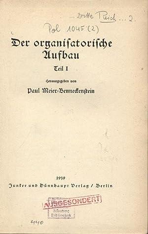Der organisatorische Aufbau. Teil I.: Meier-Benneckenstein, Paul [Hrsg.]: