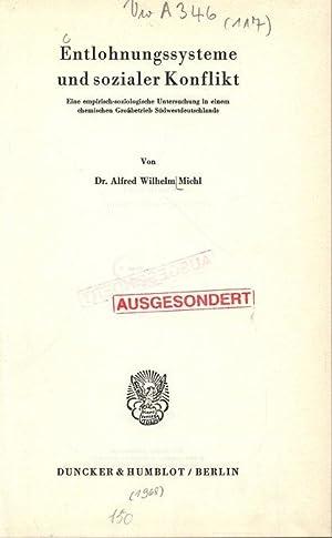 Entlohnungssysteme und sozialer Konflikt. Eine empirisch-soziologische Untersuchung in einem ...