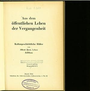 Aus dem öffentlichen Leben der Vergangenheit. Kulturgeschichtliche Bilder. Schriften des ...