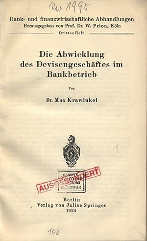 Die Abwicklung des Devisengeschäftes im Bankbetrieb. Bank- und finanzwirtschaftliche ...