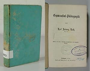 Gymnasial-Pädagogik. Auflage 1874!: Roth, Karl Ludwig: