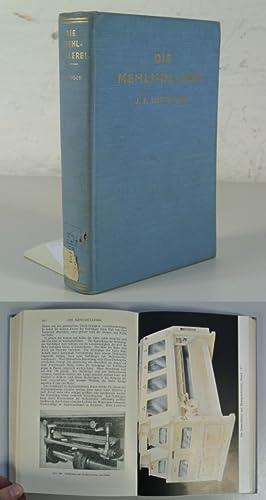 Die Mehlmüllerei. Von J. F. Lockwood, Leitender Direktor der Firma Henry Simon ltd., Mü...
