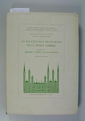 La escatologia musulmana en la divina comedia. Seguida de la Historia y critica de una polemica. (...
