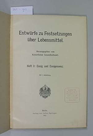 Entwürfe zu Festsetzungen über Lebensmittel, Heft 3: Essig und Essigessenz. Herausgegeben...