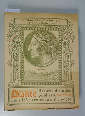 Dante. Melanges de critique et d' erudition francaises publies a l' occasion du VIe ...