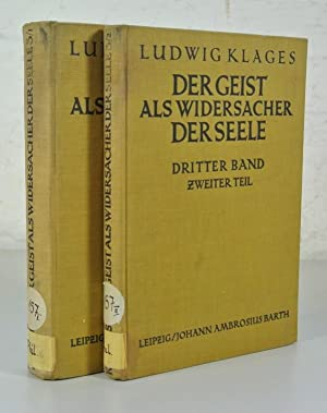 DER GEIST ALS WIDERSACHER DER SEELE, 3. Band: Die Lehre von der Wirklichkeit der Bilder. 2 Teile (...