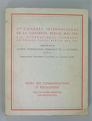 4eme Congres International de la Conserve, Berlin, Mai 1961. Textes des Communications et ...