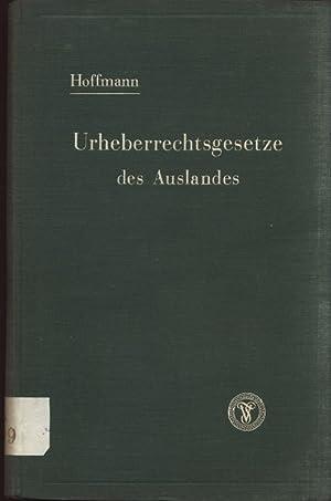 Urheberrechtsgesetze des Auslandes. Eine systematische Darstellung.: Hoffmann, Willy: