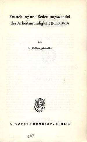 Entstehung und Bedeutungswandel der Arbeitsmündigkeit (§ 113 BGB). Schriftenreihe zur ...