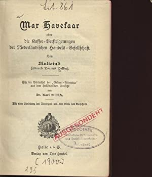 Max Havelaar oder Die Kaffeeversteigerungen der Niederländischen Handelsgesellschaft.: ...
