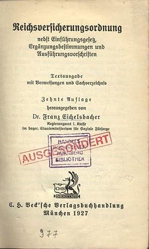 Reichsversicherungsordnung nebst Einführungsgesetz, Ergänzungsbestimmungen und Ausfü...