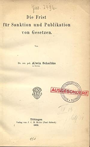 Die Frist für Sanktion und Publikation von Gesetzen. Abhandlungenaus dem staats-, verwaltungs-...