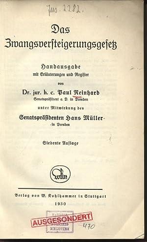 Das Zwangsversteigerungsgesetz. Handausgabe mit Erläuterungen und Register.: Reinhard, Paul ...