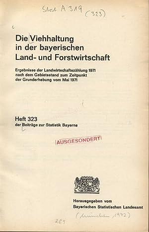 Die Viehhaltung in der bayerischen Land- und Forstwirtschaft. Ergebnisse der Landwirtschaftszä...
