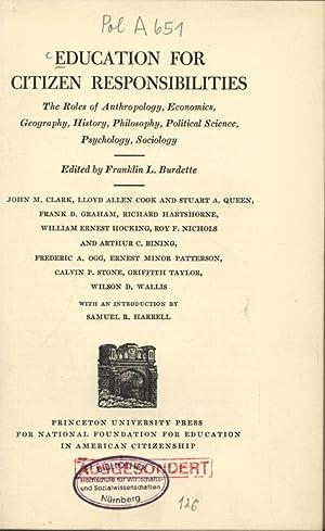 EDUCATION FOR CITIZEN RESPONSIBILITIES. The Roles of: Burdette, Franklin L.