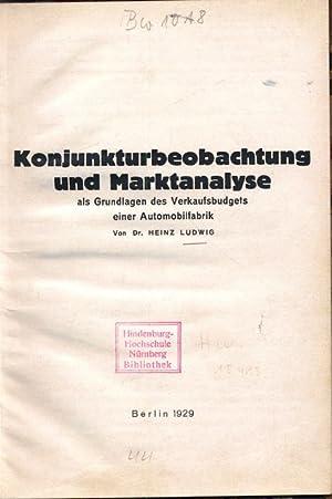 Konjunkturbeobachtung und Marktanalyse als Grundlagen des Verkaufsbudgets einer Automobilfabrik. ...