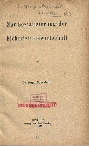 Zur Sozialisierung der Elektrizitätswirtschaft. Volkswirtschaftliche Studien, 3.: Speckhardt, ...