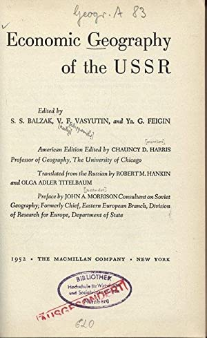 Economic Geography of the USSR. American Edition Edited by CHAUNCY D. HARRIS Professor of Geography...
