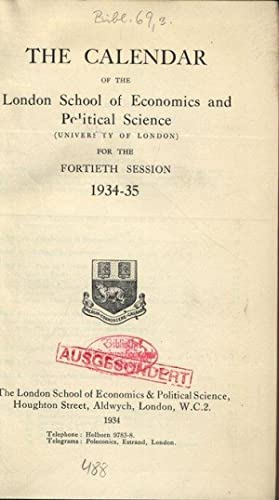 THE CALENDAR OF THE London School of Economics and Political Science (UNIVERSITY OF LONDON) FOR THE...