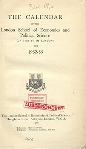 THE CALENDAR OF THE London School of Economics and Political Science (UNIVERSITY OF LONDON) FOR ...
