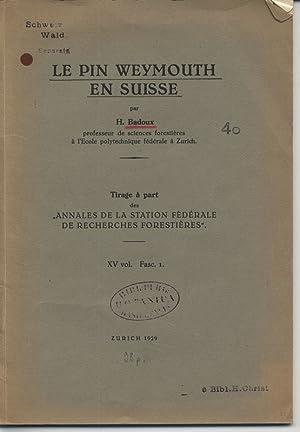 """LE PIN WEYMOUTH EN SUISSE. Tirage a part des """"ANNALES DE LA STATION FEDERALE DE RECHERCHES ..."""