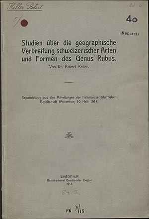Studien über die geographische Verbreitung schweizerischer Arten und Formen des Genus Rubus. ...