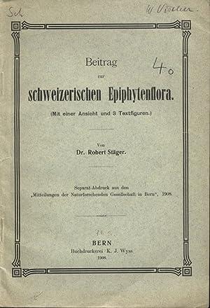 Beitrag zur schweizerischen Epiphtenflora (Mit einer Ansieht und 3 Textfiguren.). Separat-Abdruck ...